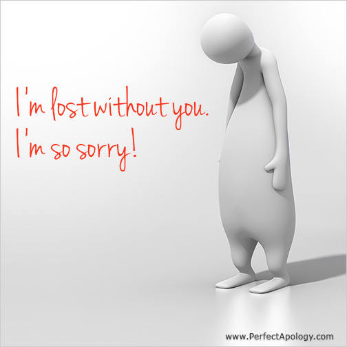 Sorry I'm Lost without you