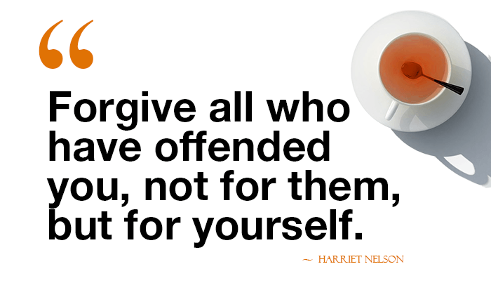 Quote on forgiveness: Forgive all who have offended you, not for them, but for yourself.
